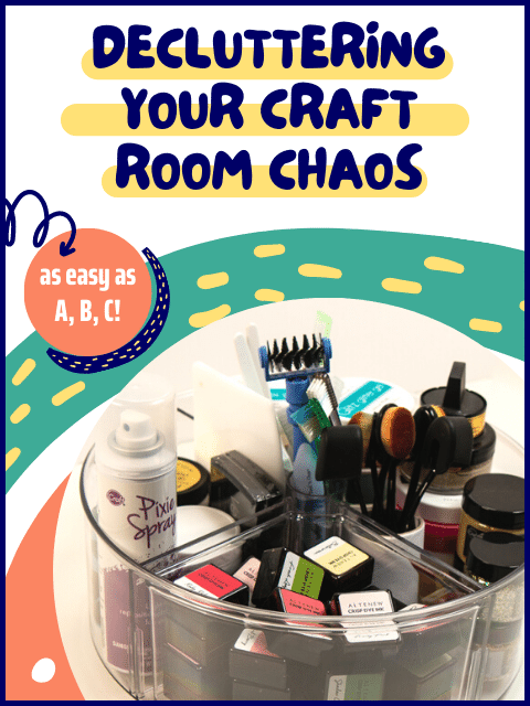 Declutter Your Craft Room Chaos Title Slide with image of turntable filled with craft supplies